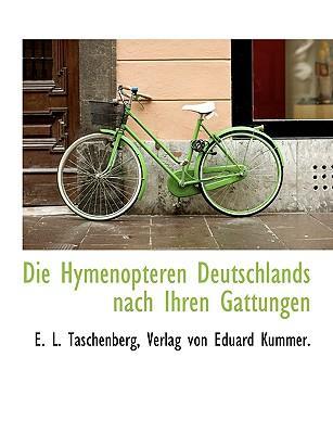 Hymenopteren Deutschlands Nach Ihren Gattungen