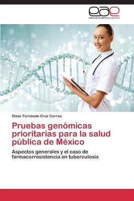 Pruebas genómicas prioritarias para la salud pública de México