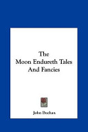 The Moon Endureth Tales and Fancies