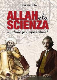 Allah e la scienza. Un dialogo impossibile?