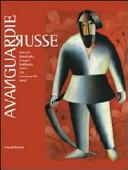 Avanguardie russe. Malevic, Kandinskij, Chagall, Rodcenko, Tatlin e le avanguardie russe. Catalogo della mostra (Palermo, 3 dicembre-20 marzo 2012)