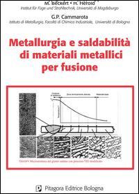 Metallurgia e saldabilità di materiali metallici per fusione