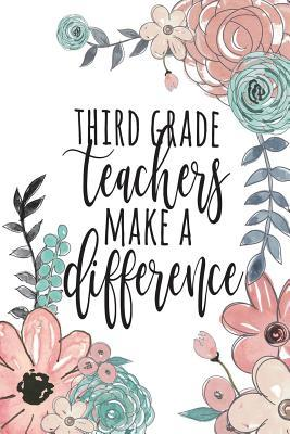 Third Grade Teachers Make A Difference