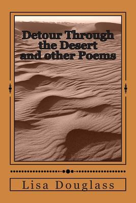 Detour Through the Desert and Other Poems
