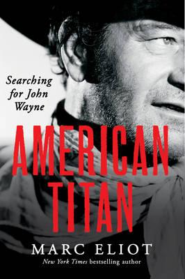 American Titan. Searching for John Wayne