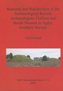 Stewards and Stakeholders of the Archaeological Record