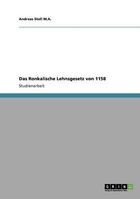 Das Ronkalische Lehnsgesetz von 1158