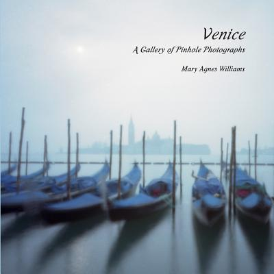 Venice A Gallery of Pinhole Photographs