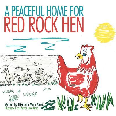A Peaceful Home for Red Rock Hen