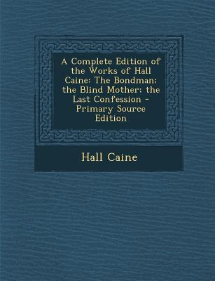 A Complete Edition of the Works of Hall Caine