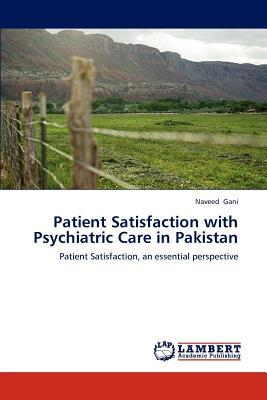 Patient Satisfaction with Psychiatric Care in Pakistan