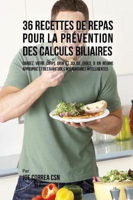 36 Recettes de Repas pour la prévention des calculs biliaires