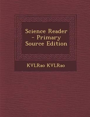 Science Reader - Primary Source Edition