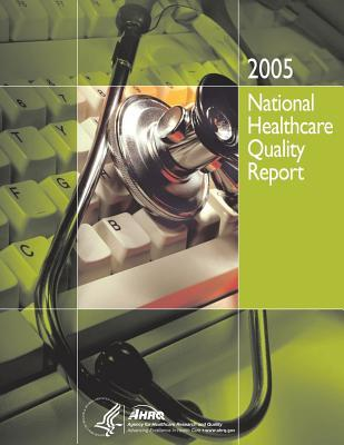 National Healthcare Quality Report, 2005