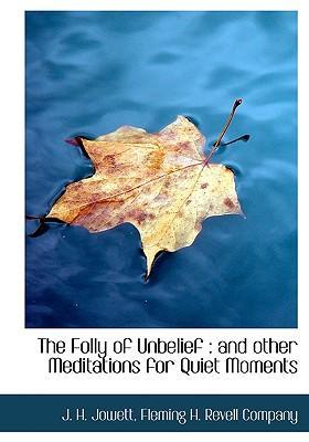 Folly of Unbelief