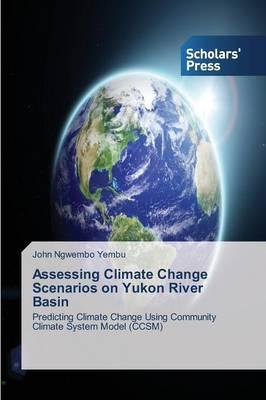 Assessing Climate Change Scenarios on Yukon River Basin