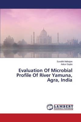 Evaluation Of Microbial Profile Of River Yamuna, Agra, India