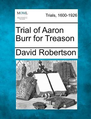 Trial of Aaron Burr for Treason