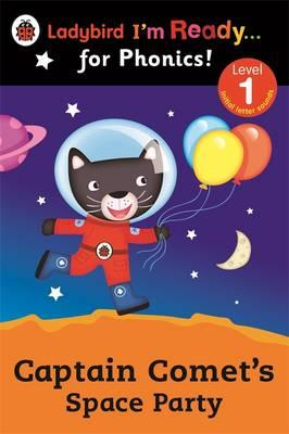 Captain Comet's Space Party Ladybird I'm Ready for Phonics