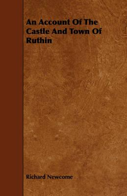 An Account of the Castle and Town of Ruthin