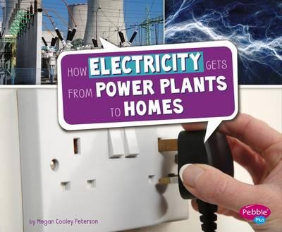 How Electricity Gets from Power Plants to Homes (Here to There)