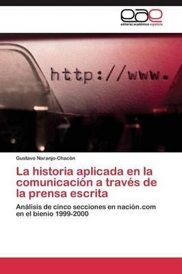 La historia aplicada en la comunicación a través de la prensa escrita