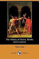 The History of Rome, Books XXVII-XXXVI (Dodo Press)