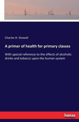 A primer of health for primary classes