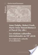 Les relations culturelles internationales au XXe siècle