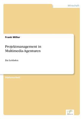 Projektmanagement in Multimedia-Agenturen