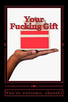Your Fucking Gift Journal