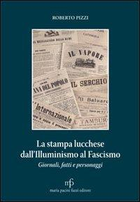 La stampa lucchese d...