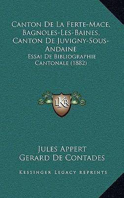 Canton de La Ferte-Mace, Bagnoles-Les-Baines, Canton de Juvigny-Sous-Andaine