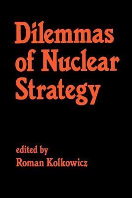 Dilemmas of Nuclear Strategy