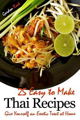 25 Easy to Make Thai Recipes