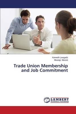 Trade Union Membership and Job Commitment