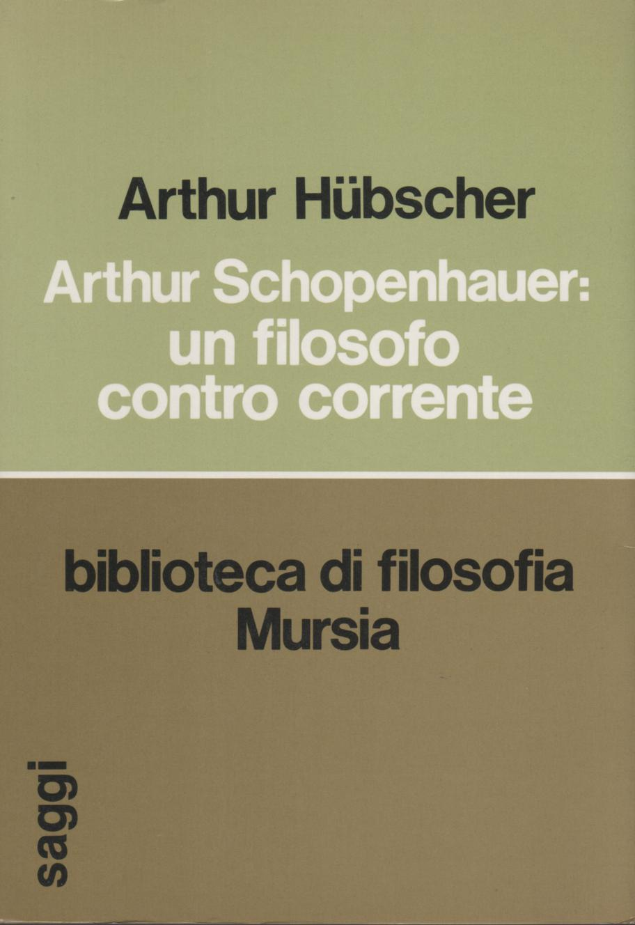 Arthur Schopenhauer: un filosofo contro corrente