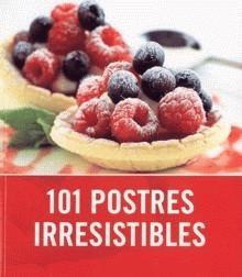 101 postres irresistibles/ 101 irresistible cakes