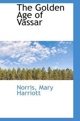The Golden Age of Vassar