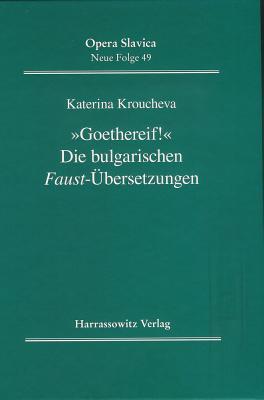 Goethereif!' die Bulgarischen Faust-Ubersetzungen
