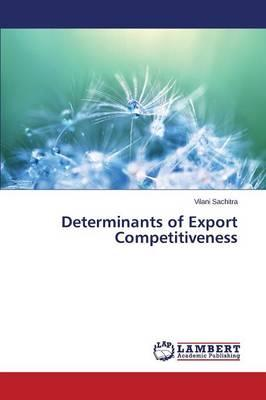 Determinants of Export Competitiveness
