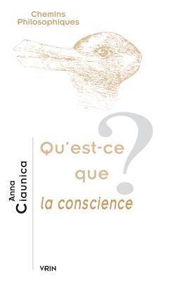 Qu'est-ce Que La Conscience?