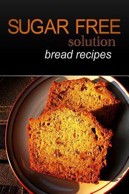 Sugar-Free Solution Bread Recipes