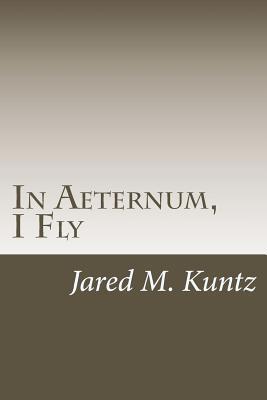 In Aeternum, I Fly