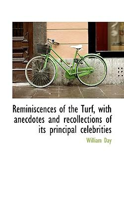 Reminiscences of the Turf, with Anecdotes and Recollections of Its Principal Celebrities