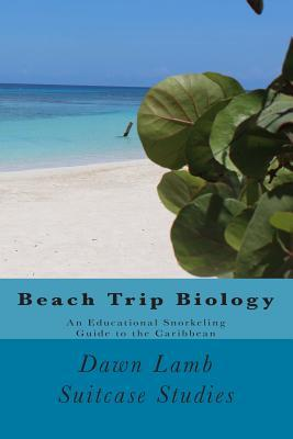 Beach Trip Biology