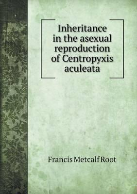 Inheritance in the Asexual Reproduction of Centropyxis Aculeata