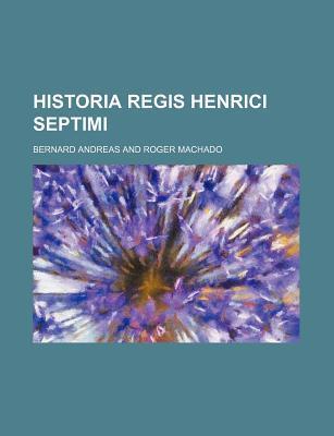 Historia Regis Henrici Septimi