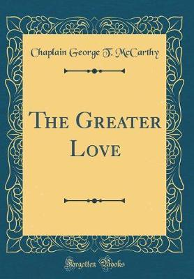 The Greater Love (Classic Reprint)