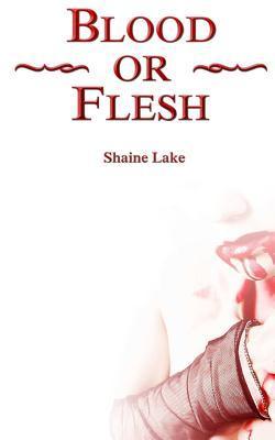 Blood or Flesh